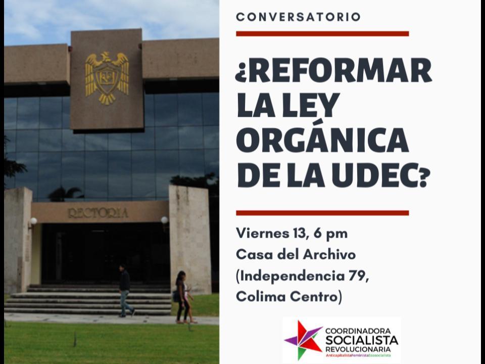 Invita CSR a conversatorio sobre la reforma a la Ley Orgánica de la UdeC